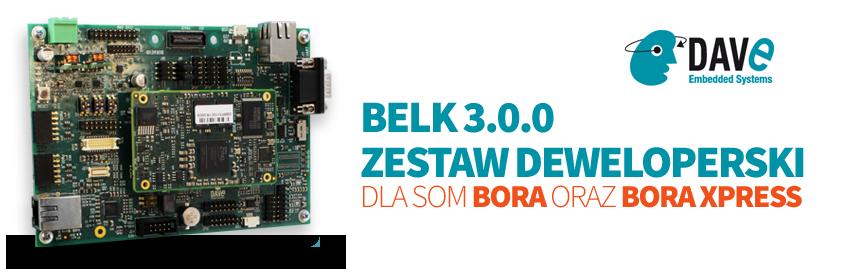Dave BELK 3.0.0 dla SoM Bora oraz Bora Xpress