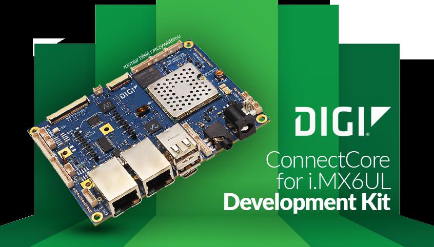 Zestaw deweloperski ConnectCore for i.MX6UL Development Kit dla projektowania połączonych aplikacji IoT oraz M2M