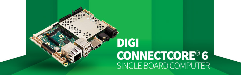 Digi ConnectCore® 6 Single Board Computer