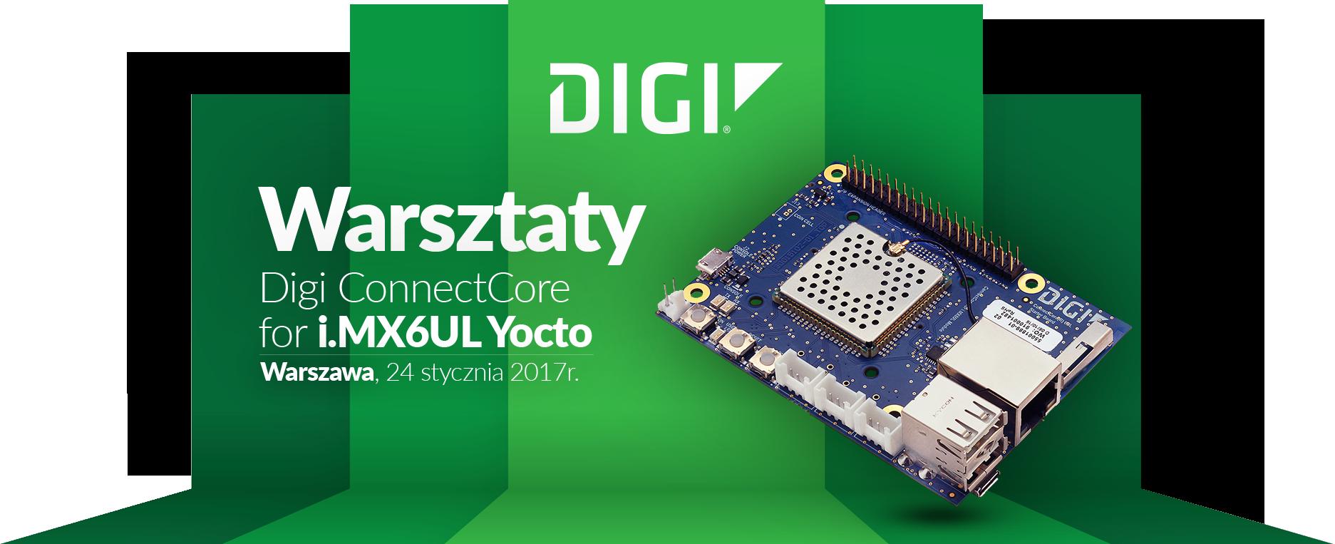 Warsztaty Digi ConnectCore® for i.MX6UL oraz Yocto