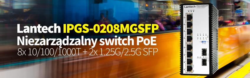 Przemysłowy switch PoE IPGS-0208MGSFP firmy Lantech z obsługą szybkości Ethernet 1,25G lub 2.5G