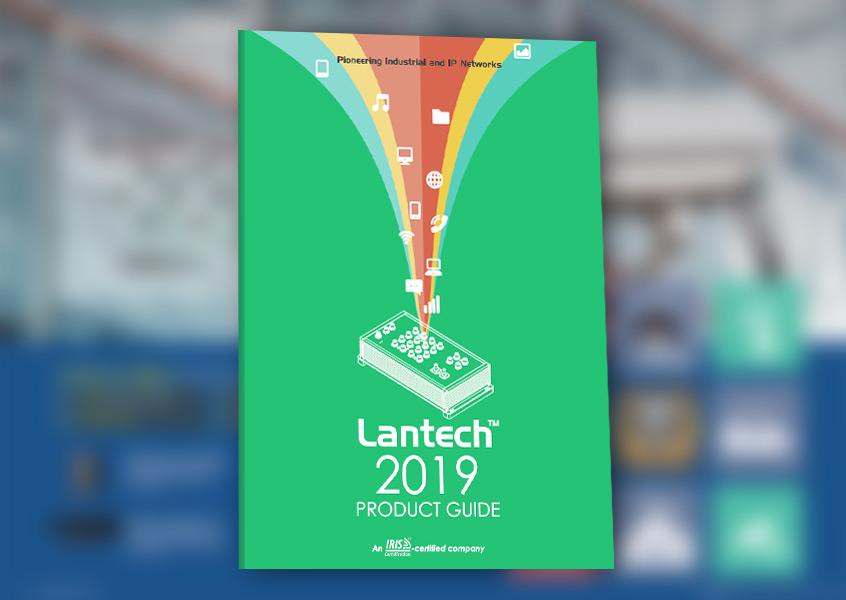 Product Guide 2019 - prezentacja najnowszych przemysłowych rozwiązań komunikacyjnych Ethernet IP firmy Lantech