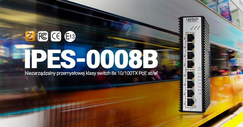Niezarządzalny przemysłowej klasy switch PoE IPES-0008B-12V-E firmy Lantech dla aplikacji taboru autobusowego