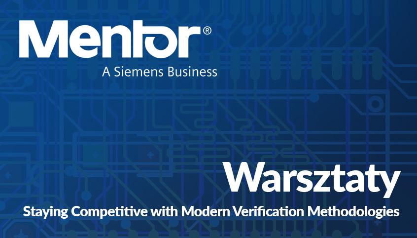 Warsztaty Mentor Graphics w Krakowie | Warszawie | Gdańsku - Staying Competitive with Modern Verification Methodologies