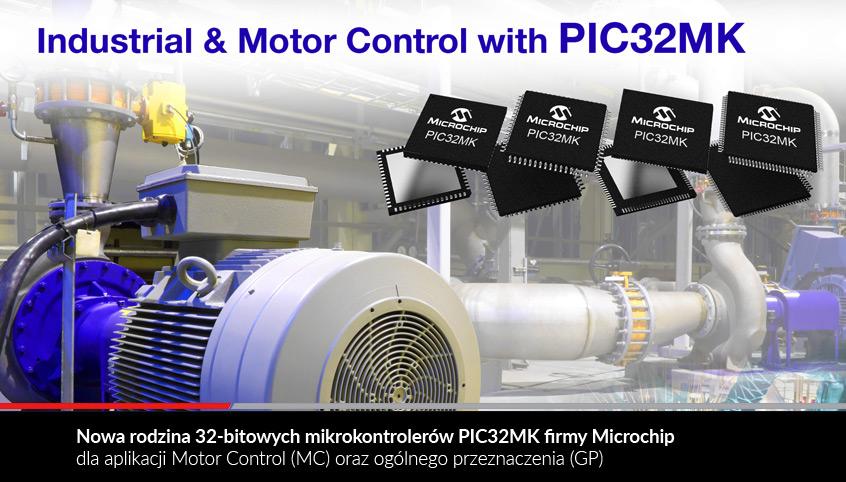 Nowa rodzina 32-bitowych mikrokontrolerów PIC32MK firmy Microchip dla aplikacji Motor Control (MC) oraz ogólnego przeznaczenia (GP)