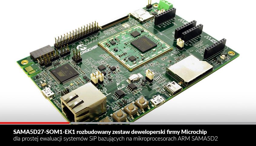 SAMA5D27-SOM1-EK1 rozbudowany zestaw deweloperski firmy Microchip dla prostej ewaluacji systemów SiP bazujących na mikroprocesorach ARM SAMA5D2