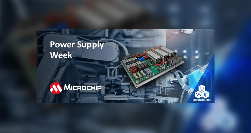 Power Supply Week z firmą Microchip - seria bezpłatnych webinarów poświęconych rozwojowi zarządzania energią w systemach embedded