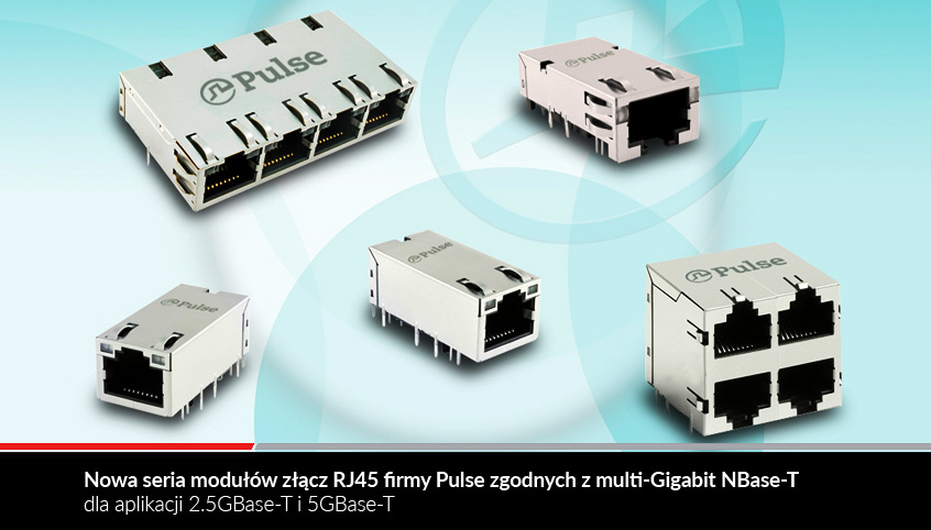 Nowa seria modułów złącz RJ45 firmy Pulse zgodnych z multi-Gigabit NBase-T dla aplikacji 2.5GBase-T i 5GBase-T