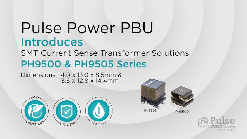 Nowe montowanye powierzchniowo przekładniki prądowe serii PH950x firmy Pulse Electronics