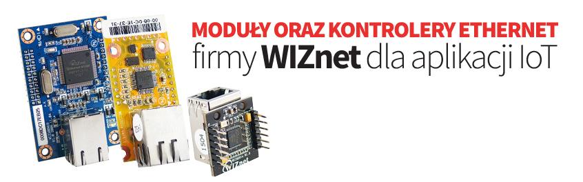 Moduły oraz Kontrolery Ethernet firmy WIZnet dla aplikacji IoT